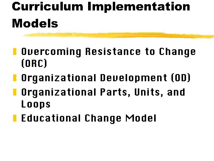 curruculum implementation In 2016-17, stanford's md program underwent planning and redesign in an effort  to increase the modularity and flexibility in our curriculum and create a.